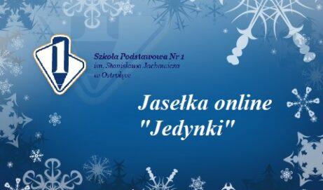 """Jasełka online """"Jedynki"""""""